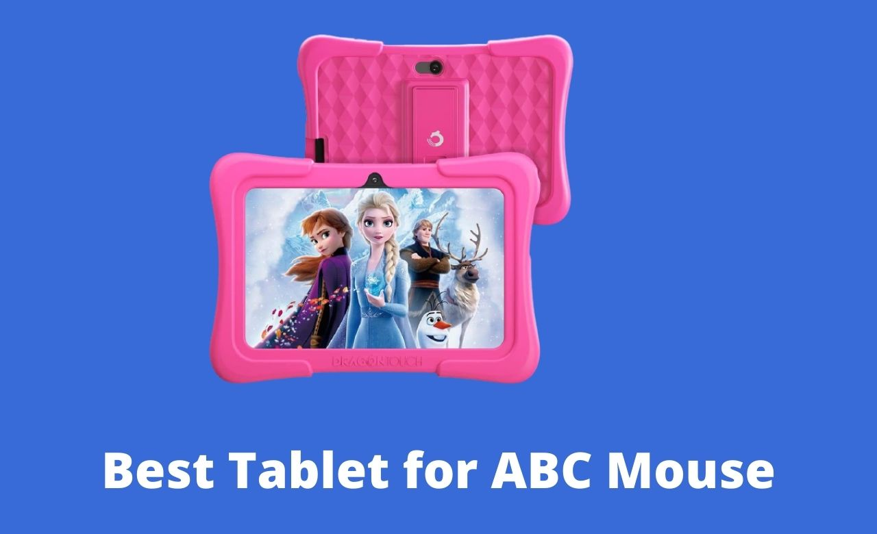 Best Tablet for ABC Mouse