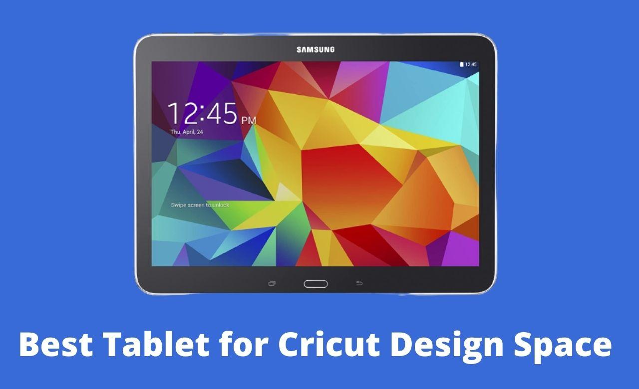 Best Tablet for Cricut Design Space
