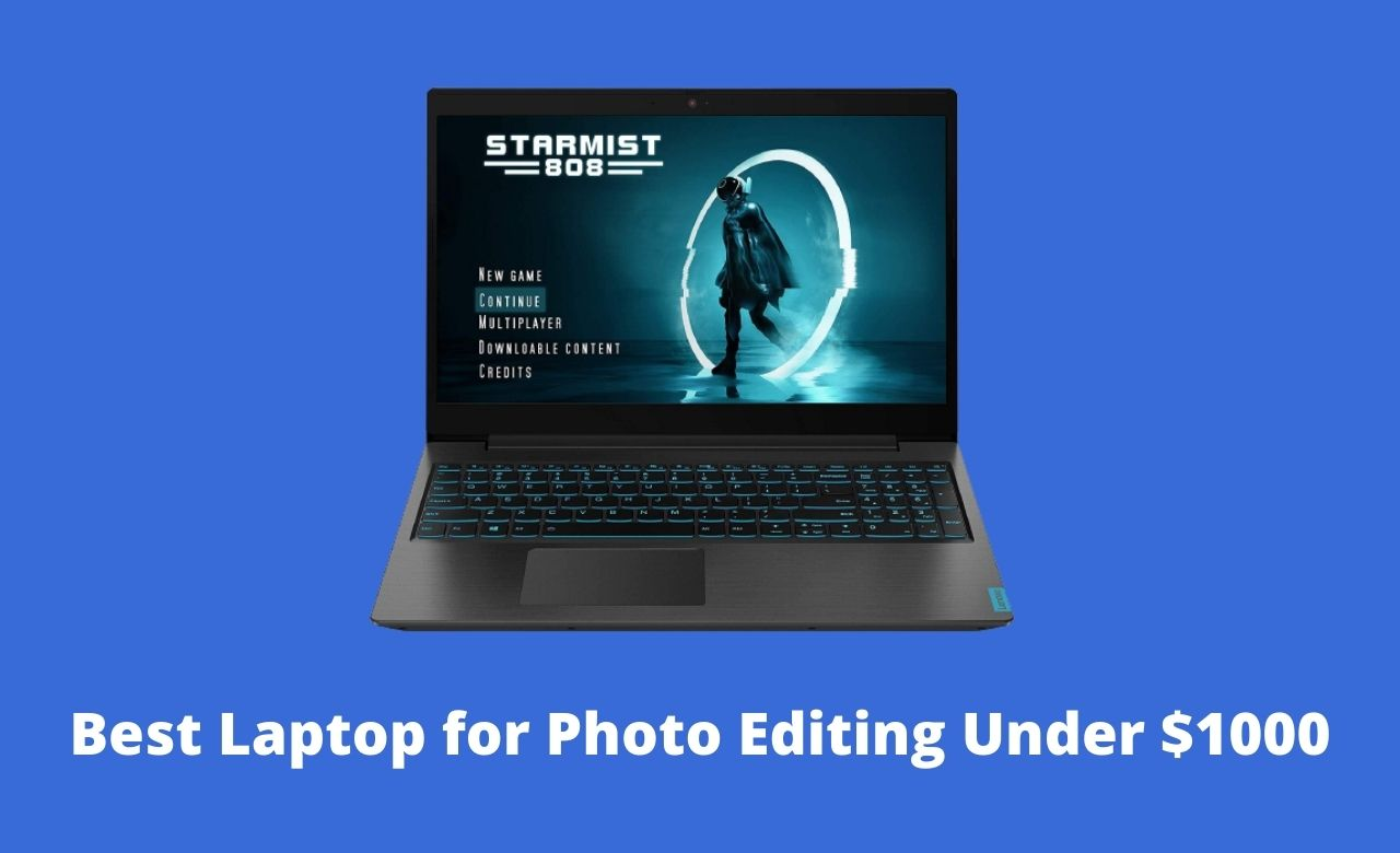Best Laptop for Photo Editing Under $1000