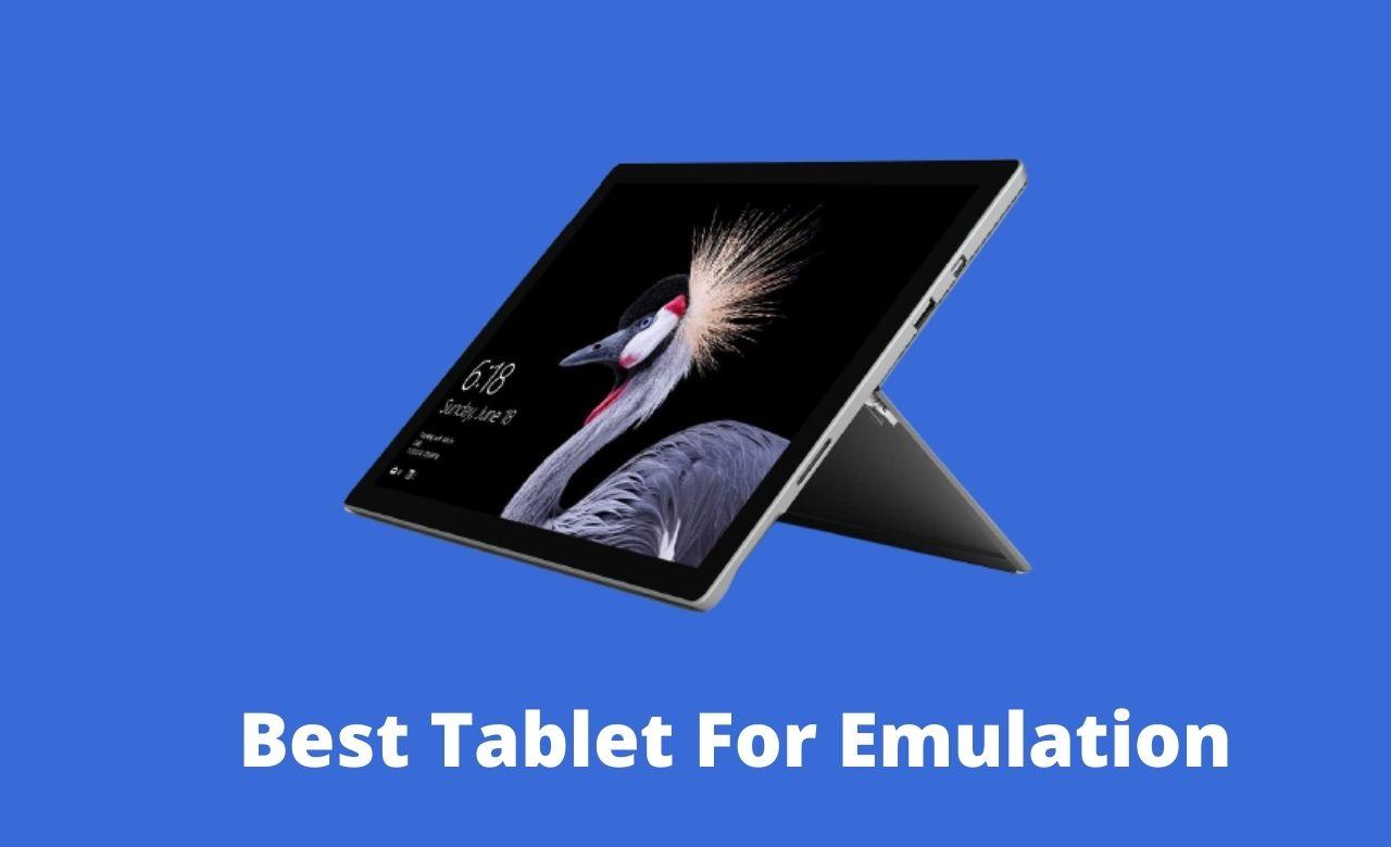 Best Tablet For Emulation