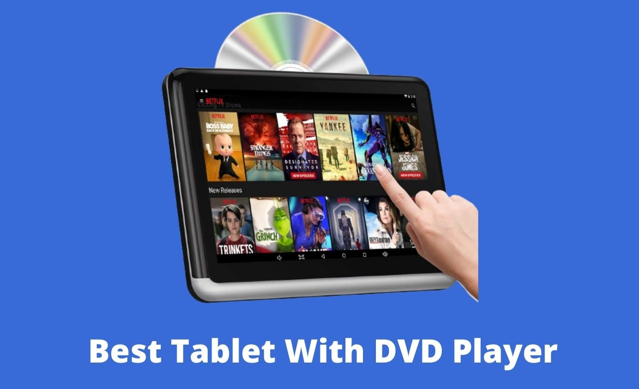 Best Tablet With DVD Player