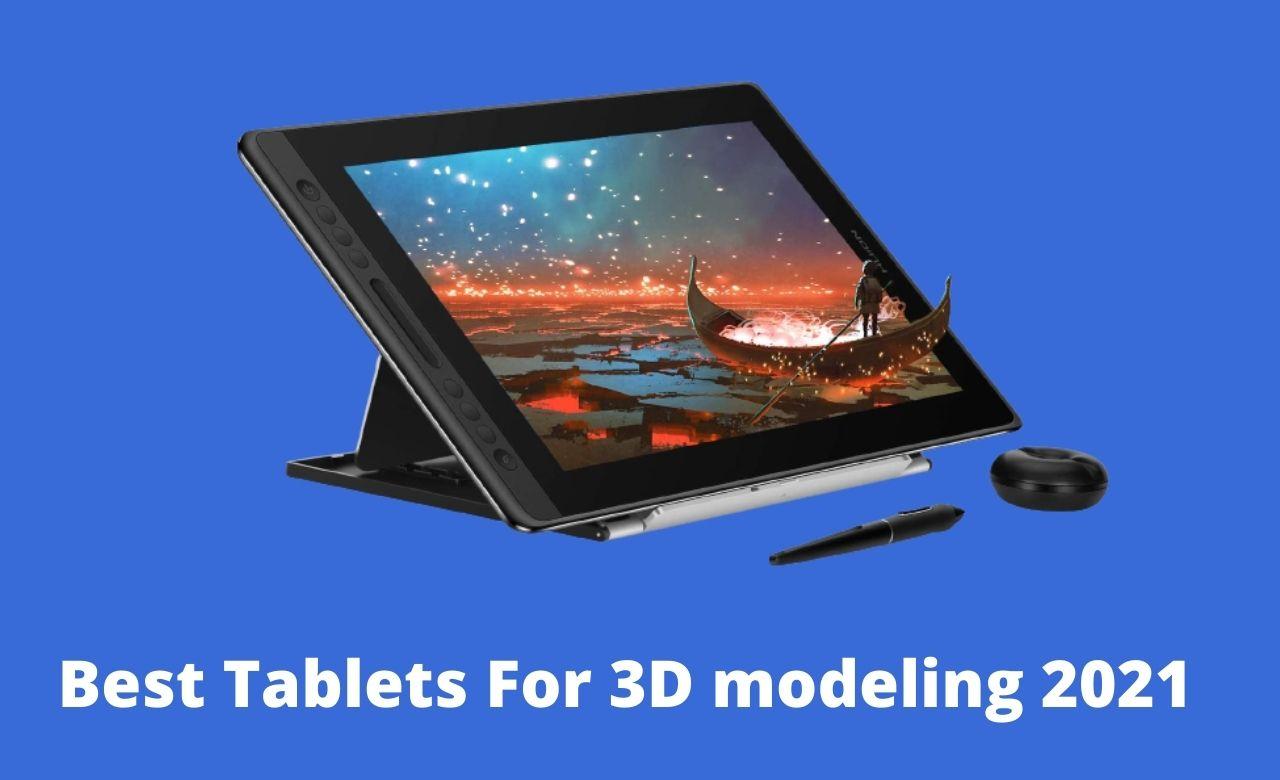 Best Tablets For 3D modeling 2021