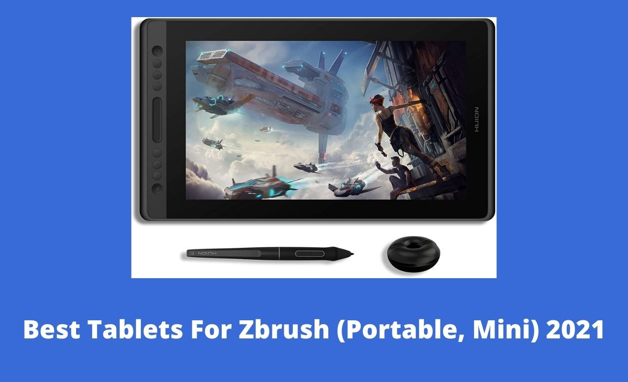 Best Tablets For Zbrush (Portable, Mini) 2021