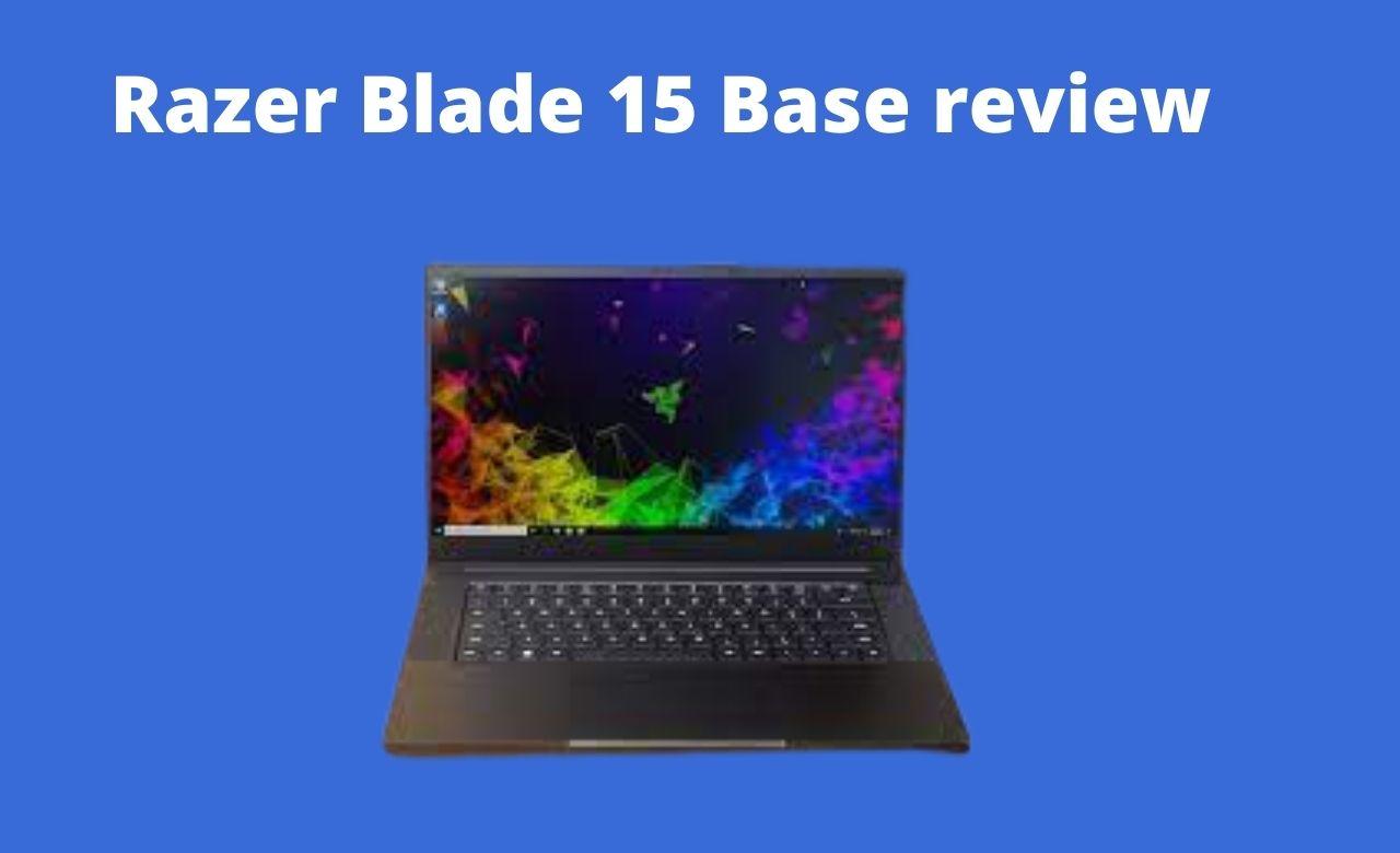Razer Blade 15 Base review
