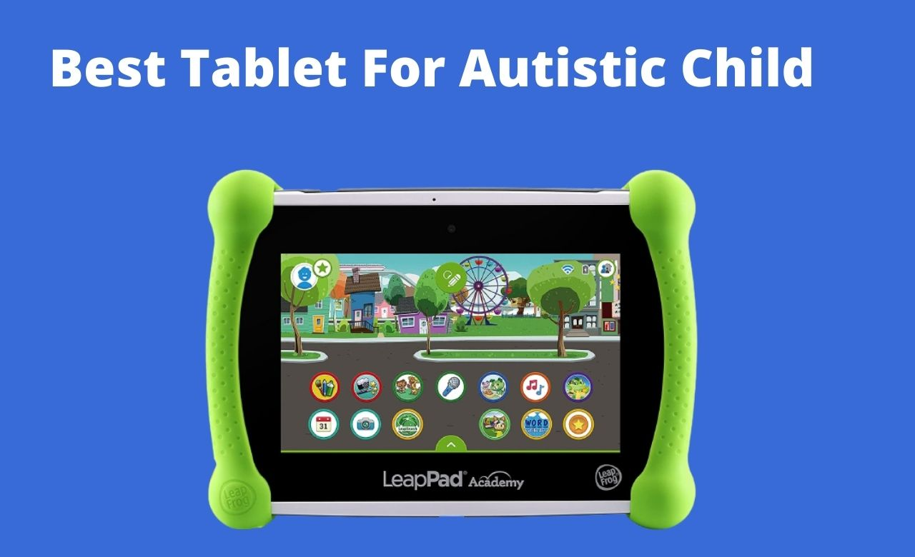Best Tablet For Autistic Child