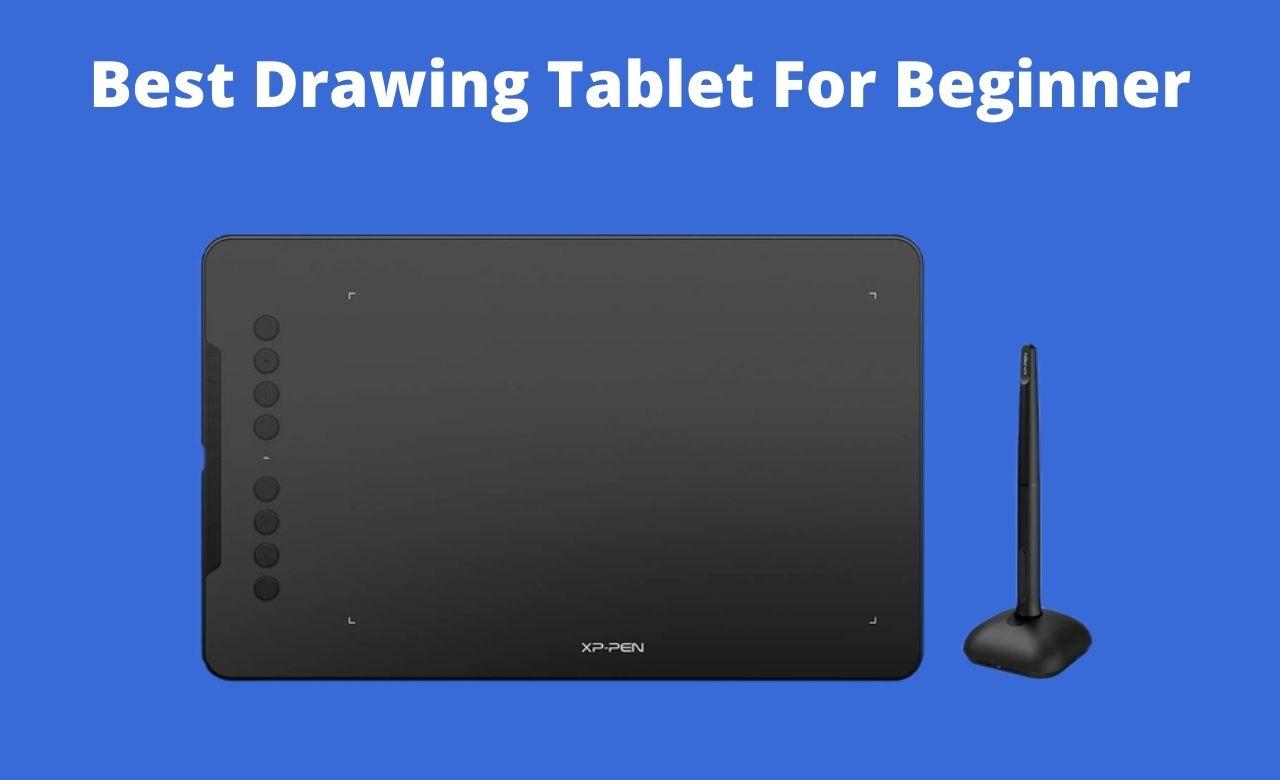 Best Drawing Tablet For Beginner