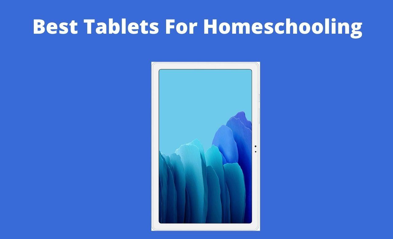 Best Tablets For HomeschoolingBest Tablets For Homeschooling