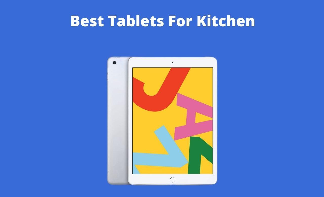 Best Tablets For Kitchen