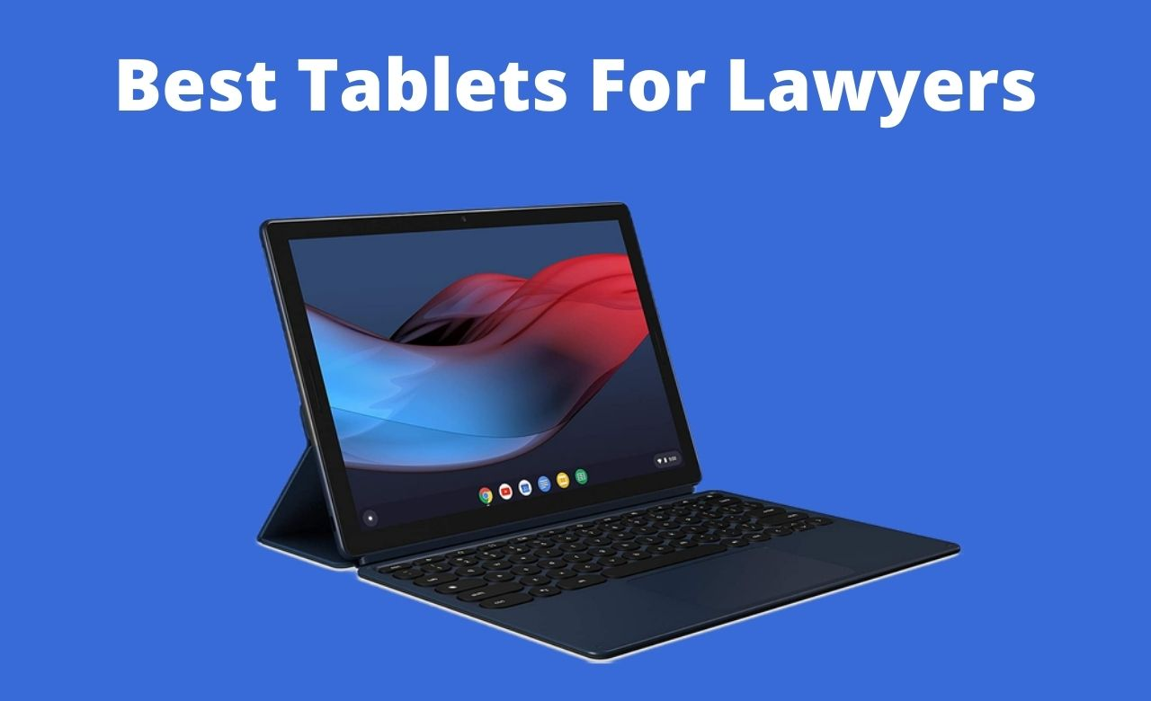 Best Tablets For Lawyers